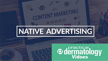 Dermatology Marketers Should Consider Native Advertising to Solve their Content Promotion Challenges