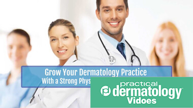 Grow your dermatology practice with a strong physician referral network