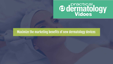 Maximize the marketing benefits of new dermatology devices