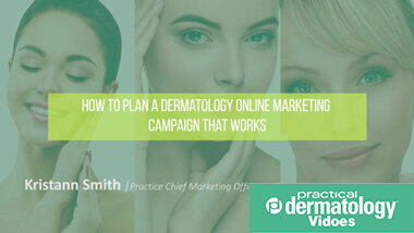 How to Plan a Dermatology Online Marketing Campaign that Works?