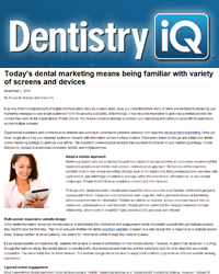 Today's dental marketing means being familiar with variety of screens and devices