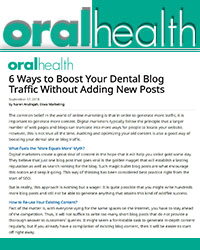 6 Ways to Boost Your Dental Blog Traffic without Adding New Posts